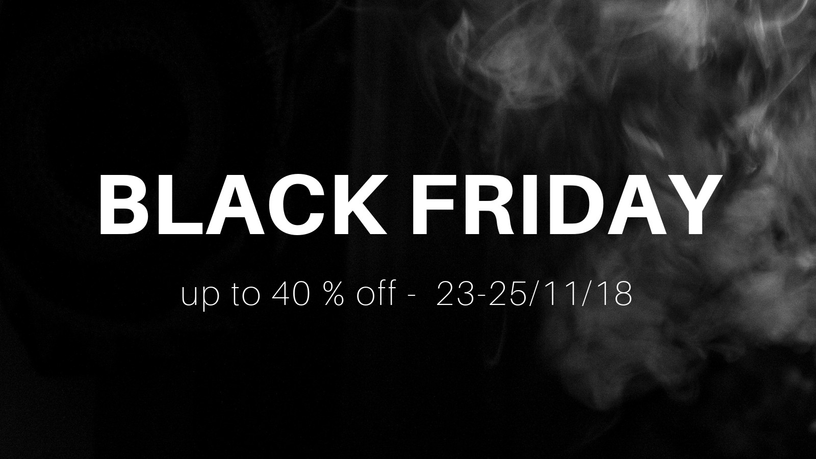 ee183e98bef BLACK FRIDAY is here! Discounts 15 - 40 %